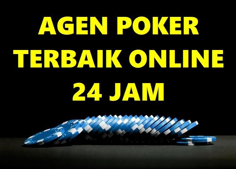 Agen Poker Terbaik Online 24 Jam